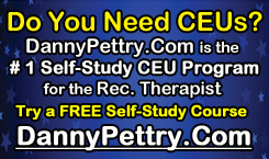 # 1 Self-Study CEU Program for the Recreation Therapist at DannyPettry.com